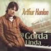 La Gorda Linda Arthur Hanlon