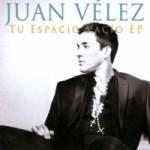 Tu Espacio Vacío EP Juan Velez
